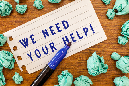 Conceptual hand writing showing We Need Your Help. Business photo showcasing Service Assistance Support Avail Benefit Aid Grant.