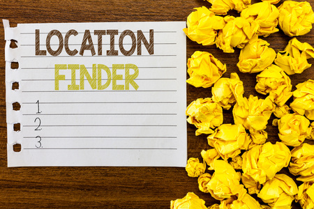 Handwriting text Location Finder. Concept meaning A service featured to find the address of a selected place.
