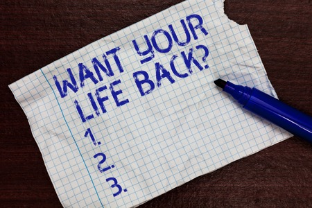 Writing note showing Want Your Life Back question. Business photo showcasing Have again our Lives Take Control of our Being Squared notebook paper Markers Communicating ideas Expressing feelings