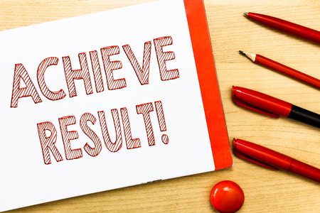 Handwriting text writing Achieve Result. Concept meaning Receive successful result from hard work make you happy.