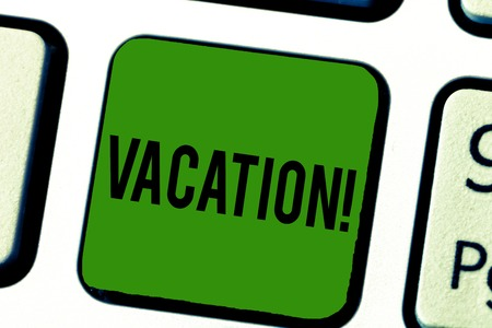 Handwriting text Vacation. Concept meaning Period spent away from home or business Travel Recreation.