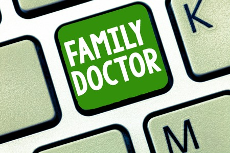 Handwriting text Family Doctor. Concept meaning Provide comprehensive health care for showing of all ages.