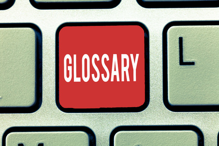 Text sign showing Glossary. Conceptual photo alphabetical list of words relating to subject text or dialect.