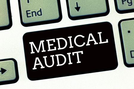 Handwriting text writing Medical Audit. Concept meaning Review of the professional standards of examinings in treating.