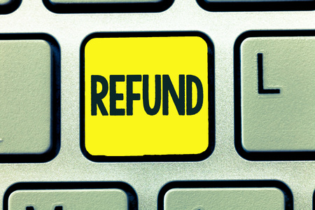 Conceptual hand writing showing Refund. Business photo text pay back money typically to customer who is not satisfied with goods.