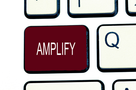Conceptual hand writing showing Amplify. Business photo showcasing Make something bigger louder increase the volume using amplifier.