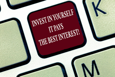 Text sign showing Invest In Yourself It Pays The Best Interest. Conceptual photo Nurture oneself Plan the future. Stock Photo