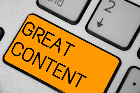 Handwriting text Great Content. Concept meaning Satisfaction Motivational Readable Applicable Originality Keyboard orange key Intention create computer computing reflection document
