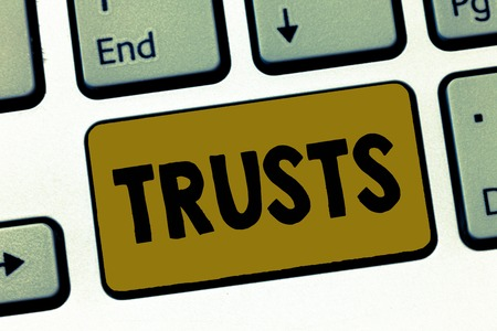 Writing note showing Trusts. Business photo showcasing firm belief in reliability truth or ability of someone or something.
