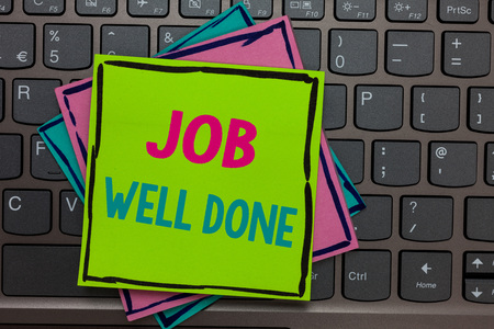 Handwriting text writing Job Well Done. Concept meaning Well Performed You did it Cheers Approval Par Accomplished Papers reminders keyboard Inspiration communicate Annotations Type computer Reklamní fotografie