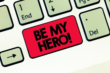 Text sign showing Be My Hero. Conceptual photo Request by someone to get some efforts of heroic actions for him. Imagens