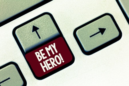 Word writing text Be My Hero. Business concept for Request by someone to get some efforts of heroic actions for him.
