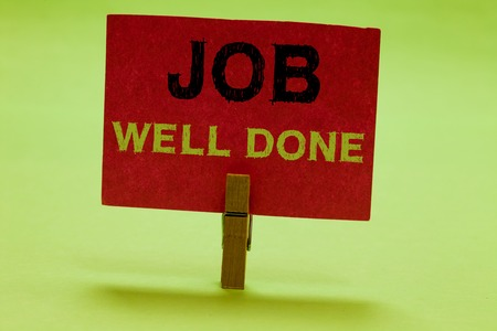 Text sign showing Job Well Done. Conceptual photo Well Performed You did it Cheers Approval Par Accomplished Clothespin holding red paper important communicating messages ideas
