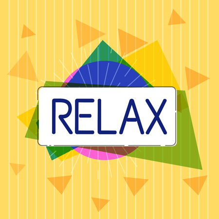 Handwriting text Relax. Concept meaning make or become less tense anxious calming down no restrictions.
