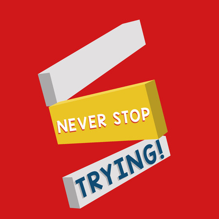 Writing note showing Never Stop Trying. Business photo showcasing Do not give up Continue to Try Again Keep on Doing. 版權商用圖片