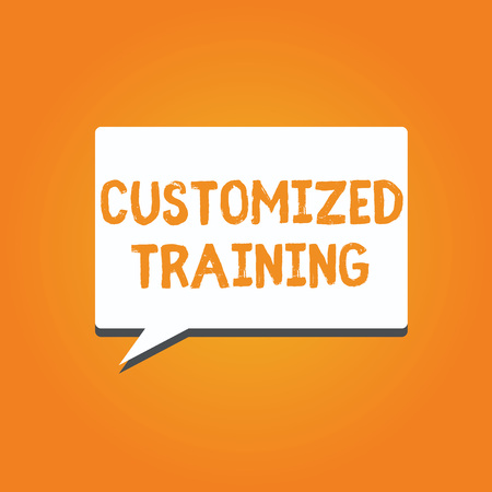 Word writing text Customized Training. Business concept for Designed to Meet Special Requirements of Employers.