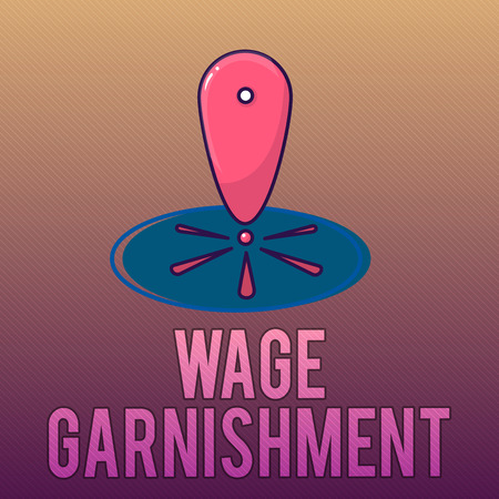 Writing note showing Wage Garnishment. Business photo showcasing Deducting money from compensation ordered by the court.