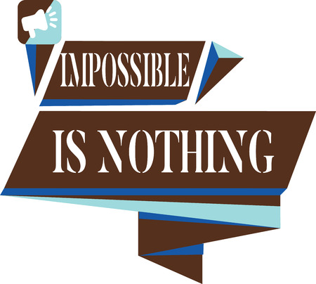 Text sign showing Impossible Is Nothing. Conceptual photo Anything is Possible Believe the Realm of Possibility.