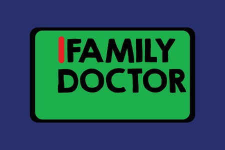 Conceptual hand writing showing Family Doctor. Business photo text Provide comprehensive health care for showing of all ages.