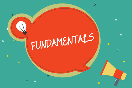 Text sign showing Fundamentals. Conceptual photo Central primary rules principles on which something is based.