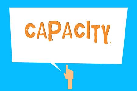 Main conceptuel écrit, indiquant la capacité. Photo d'entreprise présentant le montant maximum que quelque chose peut contenir ou produire un temps spécifique.