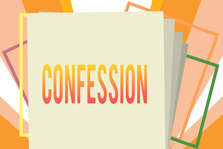 Conceptual hand writing showing Confession. Business photo showcasing Statement admitting one is guilty of crime Religious doctrine. 写真素材 - 111270894