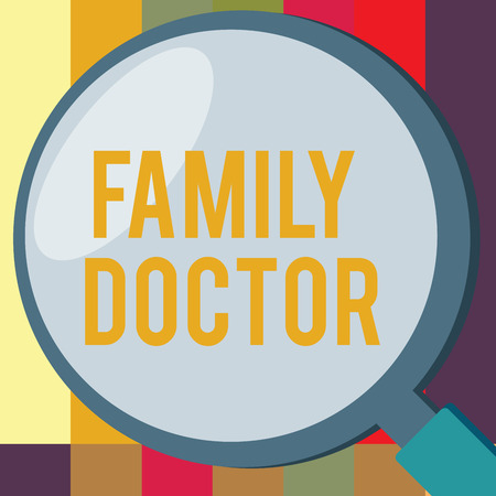 Word writing text Family Doctor. Business concept for Provide comprehensive health care for showing of all ages.