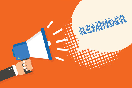 Handwriting text writing Reminder. Concept meaning thing that causes someone to remember something event or date Man holding megaphone loudspeaker speech bubble orange background halftone