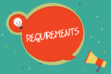 Text sign showing Requirements. Conceptual photo Things that are needed or wanted Necessary conditions.