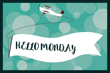 Text sign showing Hello Monday. Conceptual photo Greeting Positive Message for a new day Week Starting.