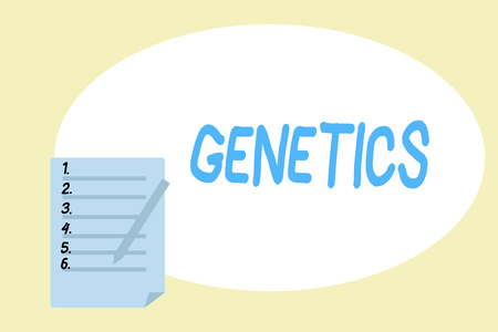 Handwriting text writing Genetics. Concept meaning study of heredity and the variation of inherited characteristics.