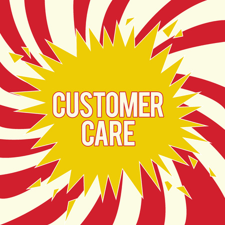 Word writing text Customer Care. Business concept for Process of eyeing clients to best ensure their satisfaction.