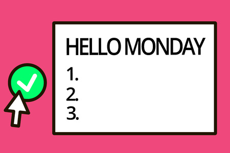 Conceptual hand writing showing Hello Monday. Business photo text Greeting Positive Message for a new day Week Starting. Reklamní fotografie