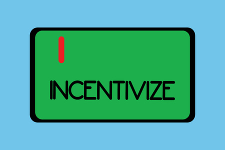 Handwriting text writing Incentivize. Concept meaning Motivate or encourage someone to do something Provide incentive. Stock Photo