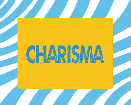 Text sign showing Charisma. Conceptual photo compelling attractiveness or charm that inspire devotion in others.