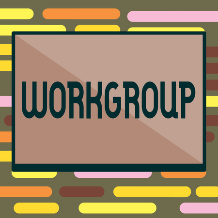Text sign showing Workgroup. Conceptual photo Group of showing who normally work together Team Coworkers.