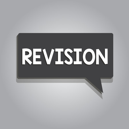 Text sign showing Revision. Conceptual photo revised edition or form something action of revising correction.