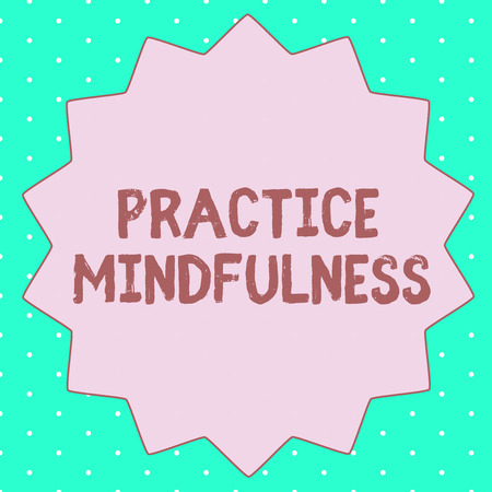 Text sign showing Practice Mindfulness. Conceptual photo achieve a State of Relaxation a form of Meditation. Stock Photo