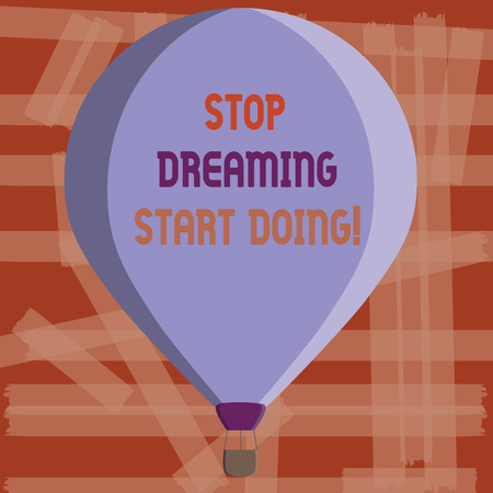 Writing note showing Stop Dreaming Start Doing. Business photo showcasing Put your dreams into action Materialize it. Imagens