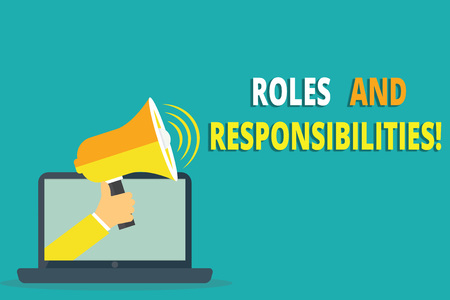 Text sign showing Roles And Responsibilities. Conceptual photo Specific Task Obligations expected to perform.