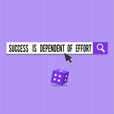 Conceptual hand writing showing Success Is Dependent Of Effort. Business photo showcasing Make effort to Succeed Stay Persistent.