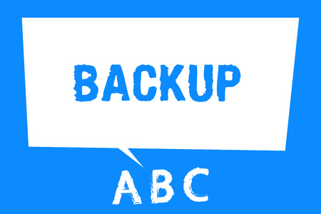 Text sign showing Backup. Conceptual photo Copy of file data made in case original is lost or damaged Support.