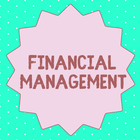 Text sign showing Financial Management. Conceptual photo efficient and effective way to Manage Money and Funds.