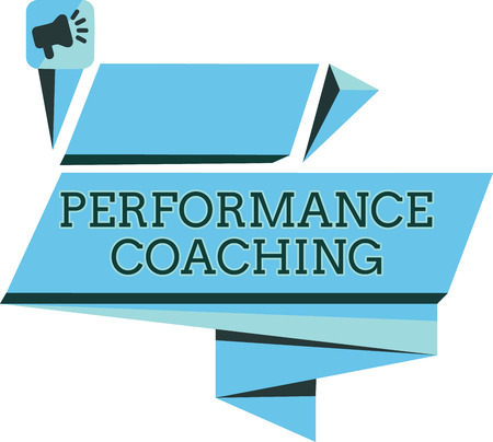 Handwriting text Performance Coaching. Concept meaning Facilitate the Development Point out the Good and Bad.