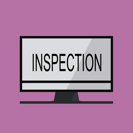 Text sign showing Inspection. Conceptual photo Careful examination or scrutiny Investigation Review Evaluation.