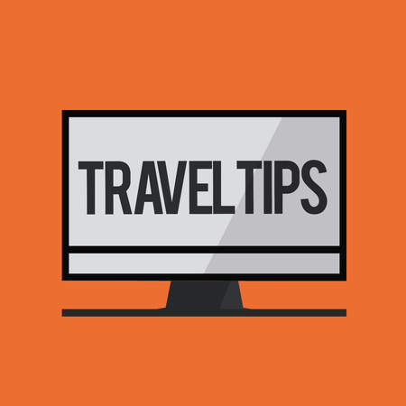 Word writing text Travel Tips. Business concept for Recommendations for a happy journey safe comfortable vacation.