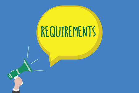 Writing note showing Requirements. Business photo showcasing Things that are needed or wanted Necessary conditions.