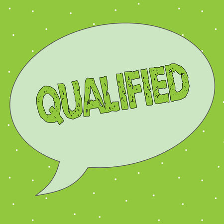 Handwriting text Qualified. Concept meaning Officially trained to perform a particular job Certified.