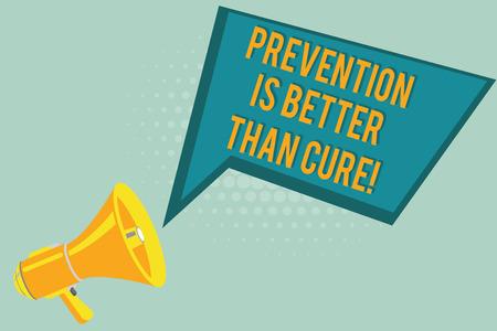 Signe texte montrant mieux vaut prévenir que guérir. Photo conceptuelle La maladie est évitable si elle est identifiée plus tôt.
