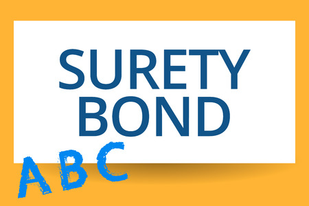 Text sign showing Surety Bond. Conceptual photo formal legally enforceable contract between three parties.